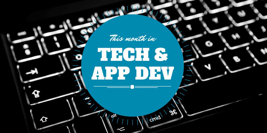 This Month In Tech And App Dev – October 2015